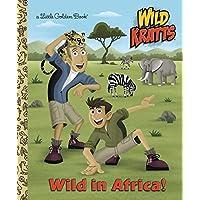 Wild in Africa! (Wild Kratts) (Little Golden Book)