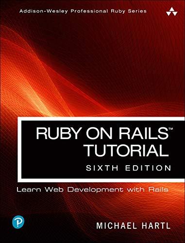 Ruby on Rails Tutorial (6th Edition) (Addison-Wesley Professional Ruby Series)