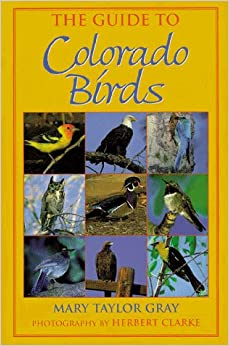Book The Guide to Colorado Birds by Mary Taylor Gray (1998-06-24)
