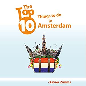 The Top Ten Things to Do in Amsterdam Audiobook