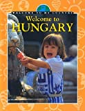img - for Welcome to Hungary (Welcome to My Country) book / textbook / text book