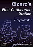 Cicero's First Catilinarian Oration : A Digital Tutor, Anthony Hollingsworth, 0865166447