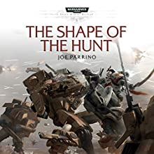 The Shape of the Hunt: Warhammer 40,000 Audiobook by Joe Parrino Narrated by Jonathan Keeble, Toby Longworth, Susie Riddell