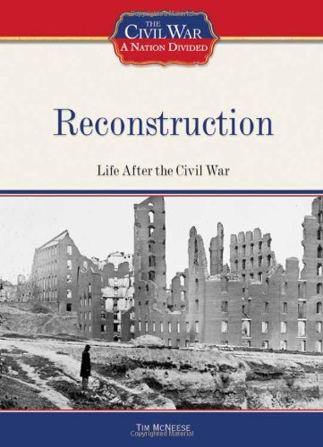 Reconstruction: Life After the Civil War (Civil War: A Nation Divided (Library))
