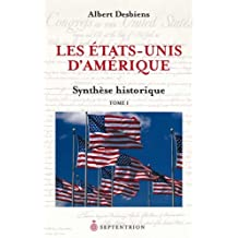 États-Unis d'Amérique (Les), t. 01: Synthèse historique