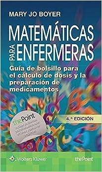 Book Matematicas para enfermeras: Guia de bolsillo para el calculo de dosis y la preparacion de medicamentos
