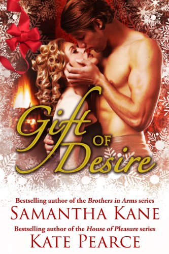 (Gift of Desire (Hot Christmas Love Stories from Samantha Kane and Kate Pearce))