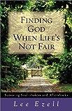 Finding God When Life's Not Fair, Lee Ezell, 0800757483