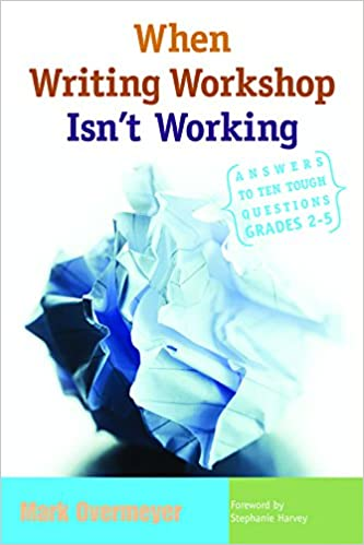 Amazon when writing workshop isnt working answers to ten amazon when writing workshop isnt working answers to ten tough questions grades 2 5 9781571104045 mark overmeyer books fandeluxe Images