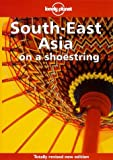 South East Asia on a Shoestring (Lonely Planet Shoestring Guide)