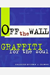 Off the Wall: Graffiti for the Soul Paperback