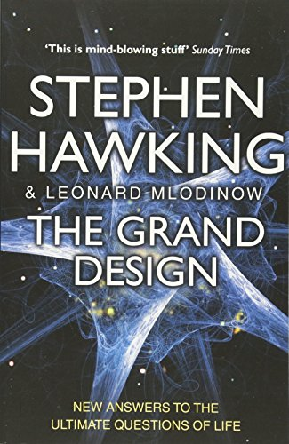 The Grand Design. Stephen Hawking and Leonard Mlodinow