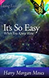 It's So Easy When You Know How, Harry M. Moses, 1886578060