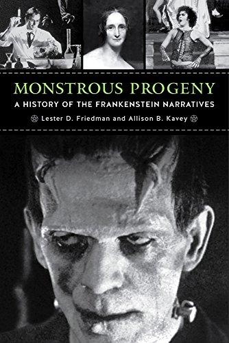 Monstrous Progeny: A History of the Frankenstein Narratives [Lester D. Friedman - Professor Allison B. Kavey] (Tapa Blanda)