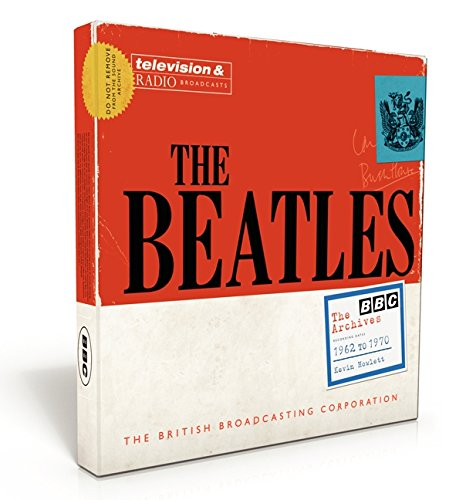 The Beatles: The BBC Archives: 1962-1970 (Corporation British Broadcasting)