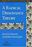 A Radical Dissonance Theory, Jean Leon Beauvois, R V JOULE, 0748404732