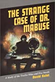 img - for The Strange Case of Dr. Mabuse: A Study of Twelve Films and Five Novels book / textbook / text book