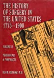 History of Surgery in the United States 1775-1900, Ira M. Rutkow, 093040548X