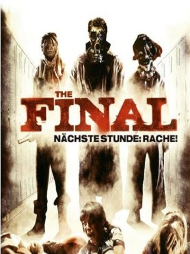 The Final - Nächste Stunde: Rache Film