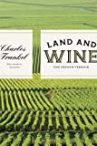 img - for Land and Wine: The French Terroir by Frankel Charles (2014-04-01) Hardcover book / textbook / text book