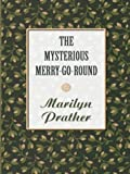 The Mysterious Merry-Go-Round, Marilyn Prather, 0786265531