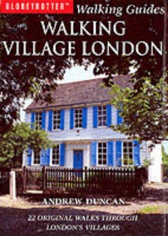 Download Walking Village London: 22 Original Walks Through London's Villages (Globetrotter Walking Guides) PDF ePub fb2 ebook