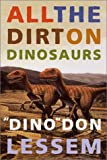 All the Dirt on Dinosaurs, Don Lessem, 0812567986