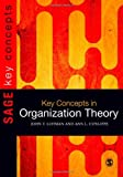 Key Concepts in Organization Theory, Luhman, John Teta and Cunliffe, Ann L., 1847875521