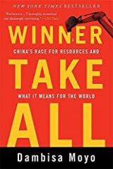 Winner Take All: China's Race for Resources and What It Means for the World Paperback