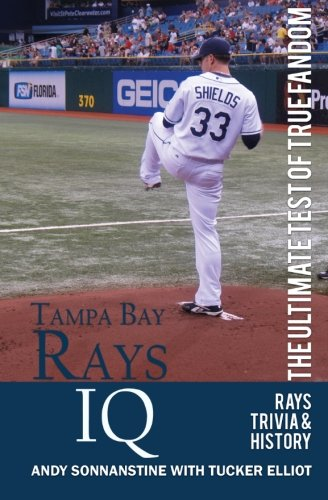 Tampa Bay Rays IQ: The Ultimate Test of True Fandom Andy Sonnanstine