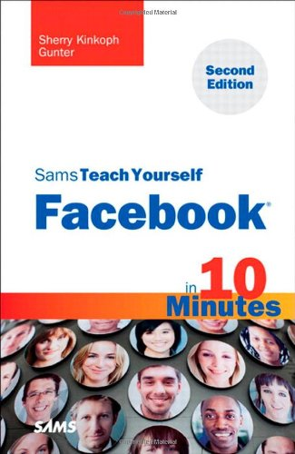 [PDF] Sams Teach Yourself Facebook in 10 Minutes, 2nd Edition Free Download | Publisher : Sams | Category : Computers & Internet | ISBN 10 : 0672333406 | ISBN 13 : 9780672333408