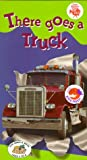 There Goes a Truck [VHS]: more info