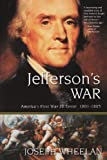 img - for Jefferson's War: America's First War on Terror 1801-1805 book / textbook / text book