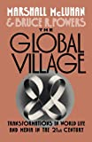 img - for The Global Village: Transformations in World Life and Media in the 21st Century (Communication and Society) book / textbook / text book