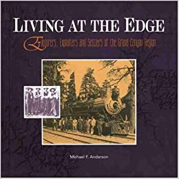 Book Living at the Edge: Explorers, Exploiters, and Settlers of the Grand Canyon Region (Grand Canyon Association)