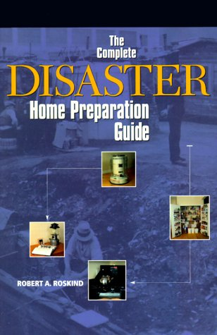 The Complete Disaster Home Preparation Guide