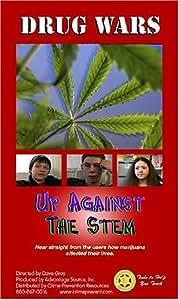 Drug Wars:  Up Against the Stem