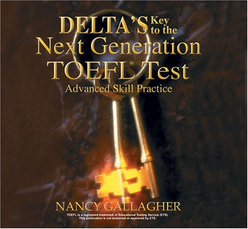Delta's Key to the Next Generation TOEFL Test: Advanced Skill Practice Audio CDs