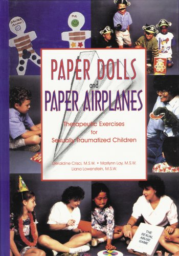 Paper Dolls and Paper Airplanes Therapeutic Exercises for Sexually Traumatized Children (Steiner Doll)