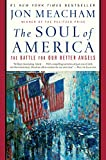 Product picture for The Soul of America: The Battle for Our Better Angels by Jon Meacham