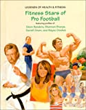 Fitness Stars of Pro Football (Legends of Health & Fitness)