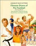 Fitness Stars of Pro Football: Featuring Profiles of Deion Sanders, Shannon Sharpe, Darrell Green, and Wayne Chrebet (Legends of Health & Fitness Series)