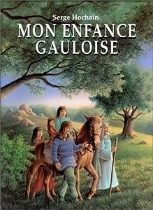 """Afficher """"Mon enfance gauloise"""""""
