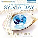 In the Flesh Audiobook by Sylvia Day Narrated by Mikael Naramore