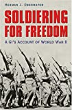 Soldiering for Freedom, Herman J. Obermayer, 1585444308
