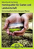 Homöopathie für Garten und Landwirtschaft: Die homöopathische Behandlung von Pflanzen