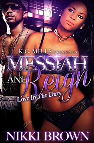 Messiah & Reign: Love In The Dirty