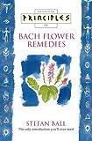 Thorsons Principles of Bach Flower Remedies (Thorsons Principles Series)