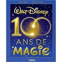 Walt disney -100 ans de magie
