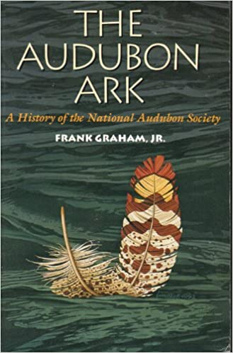 Book The Audubon Ark: A History of the National Audubon Society